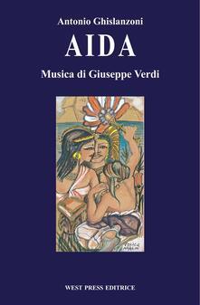 Aida - Antonio Ghislanzoni,Giuseppe Verdi - ebook