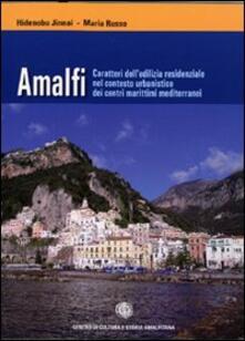 Amalfi. Caratteri dell'edilizia residenziale nel contesto urbanistico dei centri marittimi mediterranei - Hidenobu Jinnai,Maria Russo - copertina