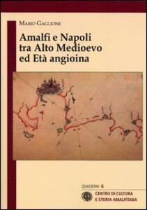 Amalfi e Napoli tra alto medioevo ed età angioina