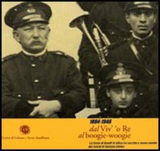 1884-1946 dal Viv' 'o re al boogie-woogie. La costa di Amalfi in bilico tra vecchio e nuovo mondo dai ricordi di Gaetano Afeltra