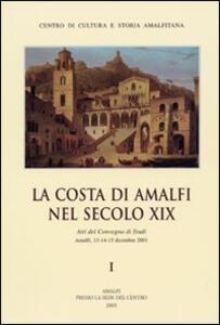 La Costa di Amalfi nel secolo XIX. Atti del Convegno di studi (Amalfi, 13-15 dicembre 2001)