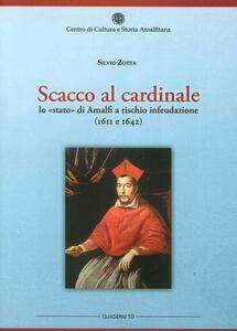 Scacco al cardinale. Lo «stato» di Amalfi a rischio infeudazione (1611 e 1642)