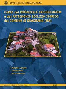 Carta del potenziale archeologico e del patrimonio edilizio storico del Comune di Gragnano (NA) - Domenico Camardo,Giolinda Irollo,Mario Notomista - copertina