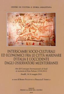 Interscambi socio-culturali edi economici fra le città marinare d'Italia e l'Occidente dagli Osservatori mediterranei - copertina