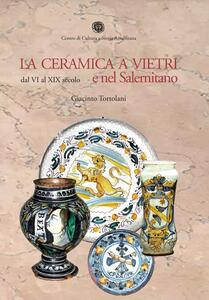 La ceramica a Vietri e nel Salernitano dal VI al XIX secolo