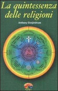 La quintessenza delle religioni