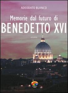Memorie dal futuro del papa Benedetto XVI