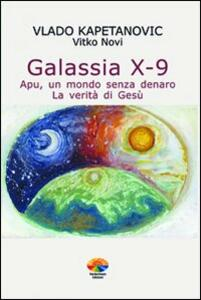 Galassia X-9 apu, un mondo senza denaro, la verità di Gesù