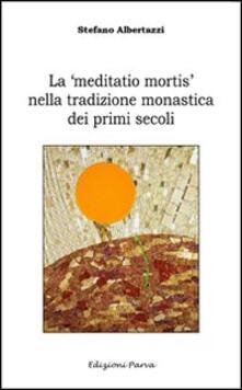 La «meditatio mortis» nella tradizione monastica dei primi secoli