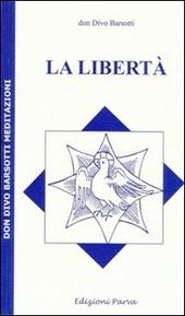 La libert barsotti divo libro parva don divo - Divo barsotti meditazioni ...