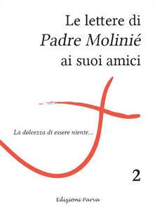 Le lettere di padre Molinié ai suoi amici. Vol. 2 - Marie-Dominique Molinié - copertina