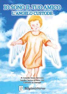 Io sono il tuo amico. L'angelo custode - Cornelio Del Zotto - copertina
