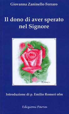 Il dono di aver sperato nel Signore - Giovanna Zaninello Ferraro - copertina