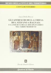 Gli affreschi della Chiesa di S. Stefano a Bagnaia e la società delle disciplinatrici nel tardo Medioevo