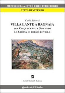 Villa Lante a Bagnaia tra Cinquecento e Seicento, la Chiesa in forma di villa - Carla Benocci - copertina