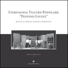 Compagnia teatro popolare «Peppino Liuzzi». Intervista su tradizione, continuità e trasformazione - copertina