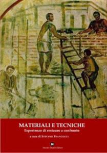Materiali e tecniche. Esperienze di restauro a confronto. Atti della Giornata di studi (Nepli, 29 novembre 2008)