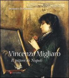 Vincenzo Migliaro (1858-1938). Il pittore di Napoli - Domenico Di Giacomo - copertina
