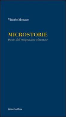 Microstorie. Poesie dell'emigrazione abruzzese - Vittorio Monaco - copertina