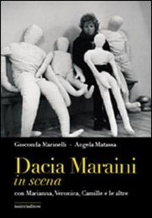 Dacia Maraini in scena con Marianna, Veronica, Camille e le altre - Angela Matassa,Gioconda Marinelli - copertina