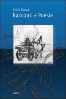 Racconti e poesie - Attilio Seccia - copertina