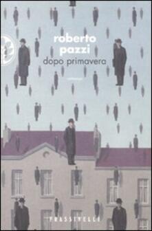 Dopo primavera - Roberto Pazzi - copertina