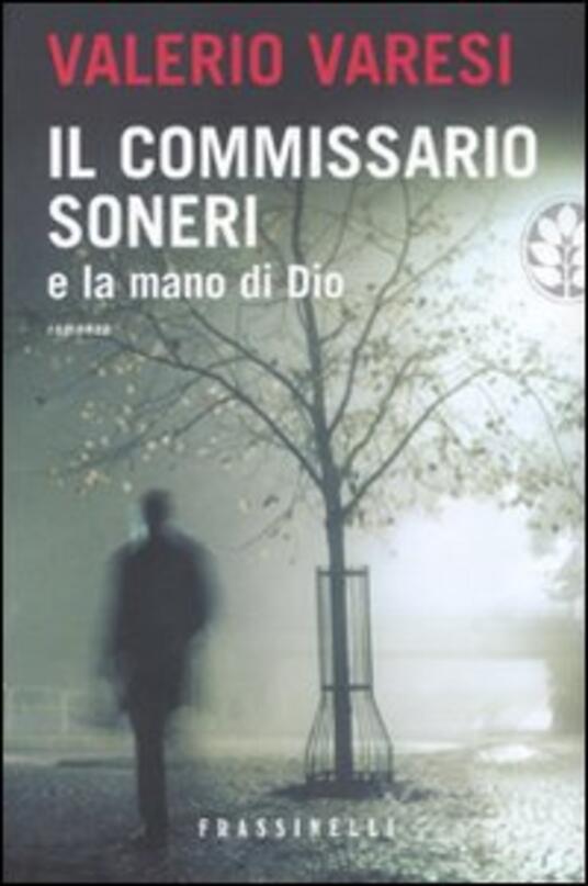 Il commissario Soneri e la mano di Dio - Valerio Varesi - copertina