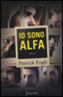Io sono Alfa - Patrick Fogli - copertina