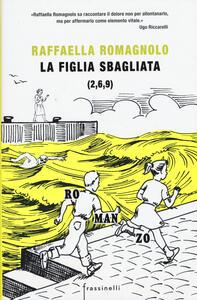 La figlia sbagliata - Raffaella Romagnolo - copertina