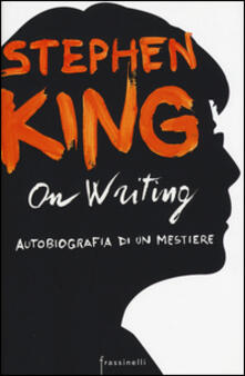 On writing. Autobiografia di un mestiere - Stephen King - copertina