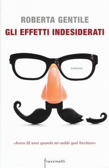Gli effetti indesiderati - Roberta Gentile - copertina