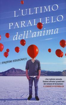 L' ultimo parallelo dell'anima - Pajtim Statovci - copertina