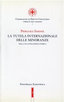 La tutela internazionale delle minoranze nella sua evoluzione storica - Pierluigi Simone - copertina
