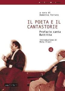 Il poeta e il cantastorie. Profazio canta Buttitta