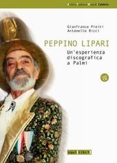 Peppino Lipari. Un'esperienza discografica a Palmi. Con CD Audio