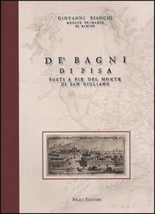 De' Bagni di Pisa posti a pie' del monte di San Giuliano - Giovanni Bianchi - copertina