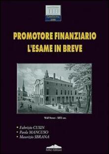 Promotore finanziario. L'esame in breve - Fabrizio Cusin,Maurizio Sbrana,Paola Mancuso - copertina