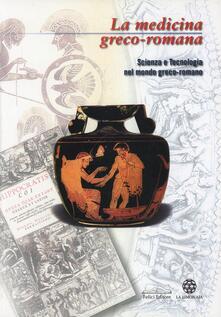 La medicina greco-romana. Scienze e tecnologia nel mondo greco-romano. 12 conferenze - copertina