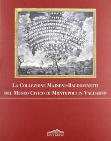 La collezione Majnoni Baldovinetti del Museo civico di Montopoli in Valdarno - Stefano Bruni - copertina