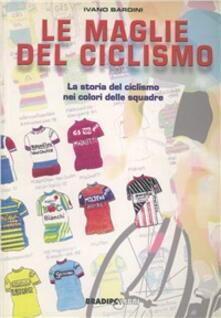 Letterarioprimopiano.it Le maglie del ciclismo. La storia del ciclismo nei colori delle squadre Image