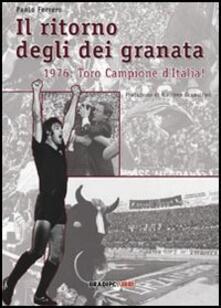 Il ritorno degli dei granata. 1976: Toro campione d'Italia! - Ferrero Paolo - copertina