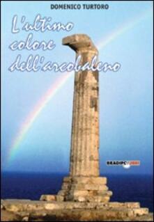 L' ultimo colore dell'arcobaleno - Domenico Turtoro - copertina