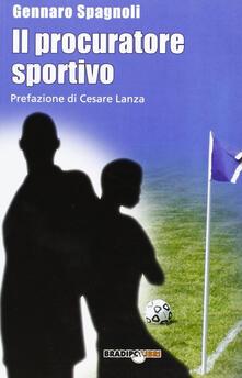 Il procuratore sportivo - Gennaro Spagnoli - copertina