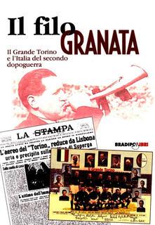 Squillogame.it Un filo granata. Il grande Torino e l'Italia del secondo dopoguerra Image