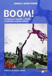 Libro Boom! Le reti di Angelillo e Altafini e il miracolo economico italaino Andrea Parodi Mario Parodi