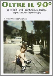 Oltre il 90°. La storia di Flavio Falzetti, tornanto al calcio dopo 35 cicli di chemioterapia