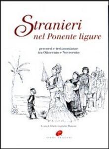 Stranieri nel Ponente ligure. Percorsi e testimonianze tra Ottocento e Novecento - copertina