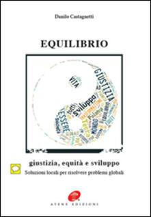 Equilibrio. Giustizia equità e sviluppo - Danilo Castagnetti - copertina