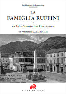 La famiglia Ruffini e un Padre Cristoforo del Risorgimento. Ediz. in facsimile - Fra Ginepro da Pompeiana - copertina