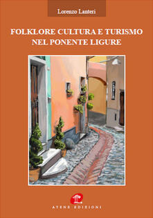 Folklore cultura turismo nel ponente ligure - Lorenzo Lanteri - copertina